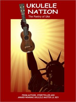 Ukulele Nation: The Poetry of Uke