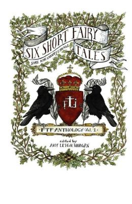 Fairy Tale Factory Volume 1: Six short fairy tales, some with unhappy Endings