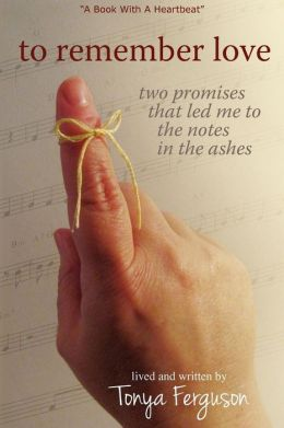 To Remember Love, Two Promises That Led Me To The Notes In The Ashes