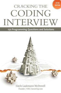 Cracking the Coding Interview, 5th Edition: 150 Programming Questions and Solutions