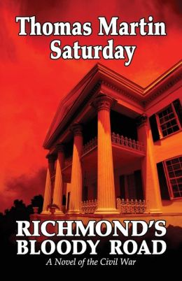 Richmond's Bloody Road: A Novel of the Civil War