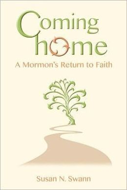 Coming Home: A Mormon's Return to Faith