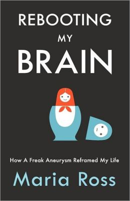 Rebooting My Brain: How a Freak Aneurysm Reframed My Life