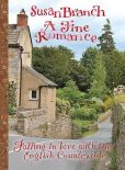 Book Cover Image. Title: A Fine Romance:  Falling in Love with the English Countryside, Author: Susan Branch