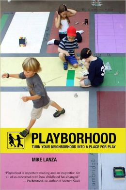Playborhood: Turn Your Neighborhood into a Place for Play