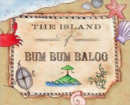 The Island of Bum Bum Ba Loo