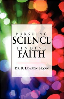 Pursuing Science, Finding Faith
