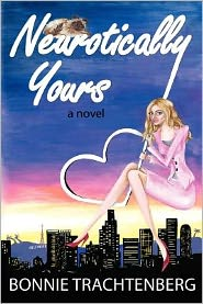 Neurotically Yours: A Novel