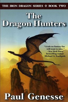 The Dragon Hunters: Book Two of the Iron Dragon Series
