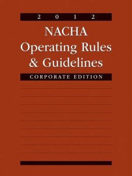 2012 NACHA Operating Rules & Guidelines: Corporate Edition (PagePerfect NOOK Book)