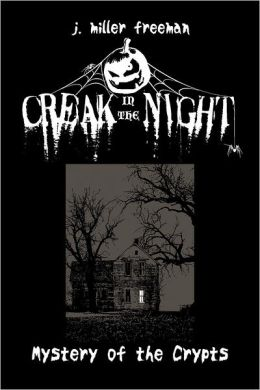Creak in the Night - Mystery of the Crypts