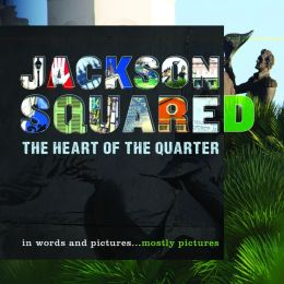 Jackson Squared: The Heart of the Quarter