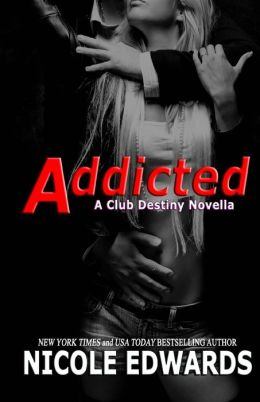 Addicted: A Club Destiny Novella