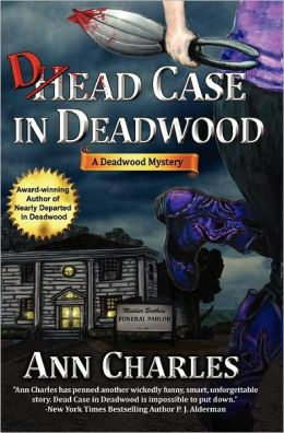 Dead Case in Deadwood: A Deadwood Mystery