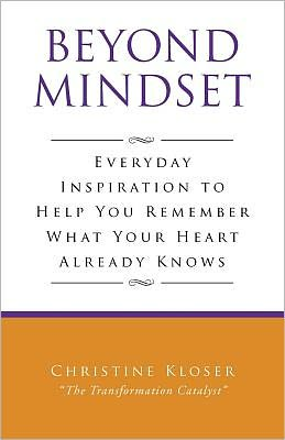 Beyond Mindset: Everyday Inspirations to Help You Remember What Your Heart Already Knows