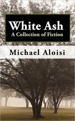 White Ash: A Collection of Fiction