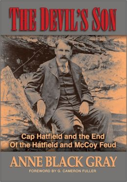 The Devil's Son: Cap Hatfield and the End of the Hatfield and McCoy Feud