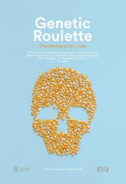 Genetic Roulette (DVD): The Gamble of Our Lives--How Genetically Engineered Foods Harm You and Your Family