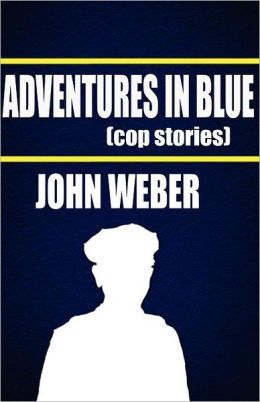 Adventures in Blue: Cop Stories