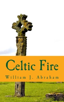 Celtic Fire: Evangelism in the Wisdom and Power of the Spirit