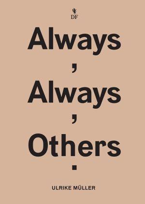 Ulrike Muller: Always, Always, Others