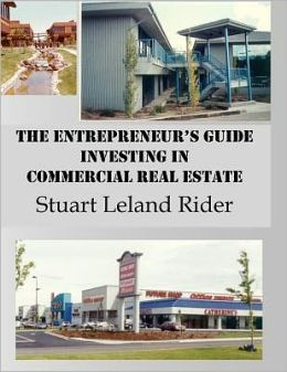The Entrepreneur's Guide - Investing in Commercial Real Estate