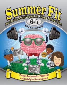 Summer Fit Sixth to Seventh Grade: Preparing Children Mentally, Physically and Socially for the Seventh Grade!