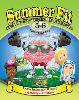 Summer Fit Fifth to Sixth Grade: Preparing Children Mentally, Physically and Socially for the Sixth Grade!