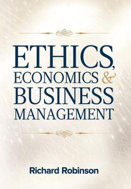Ethics, Economics, and Business Management