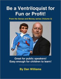 Be A Ventriloquist for Fun or Profit