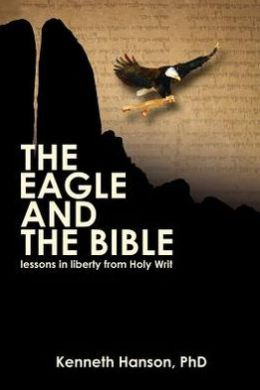The Eagle & the Bible: Lessons in Liberty from Holy Writ