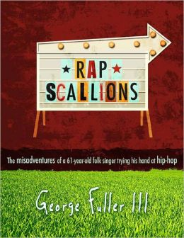Rapscallions - The Misadventures of a 61-Year-Old Folk Singer Trying His Hand At Hip-Hop