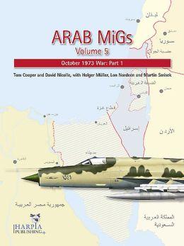 Arab MiGs Volume 5: October 1973 War: Part 1