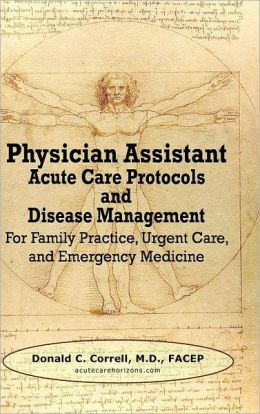 Physician Assistant Acute Care Protocols and Disease Management