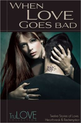 When Love Goes Bad: TruLove Collection