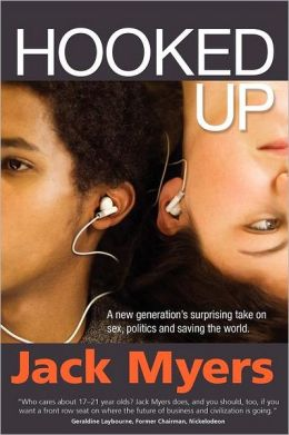 Hooked Up: A New Generation's Surprising Take on Sex, Politics and Saving the World