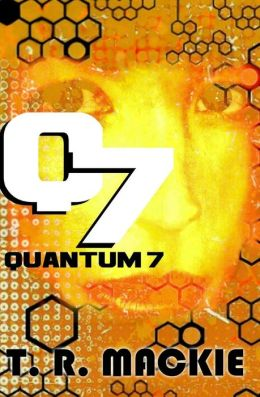 Quantum 7: Book One of the Quantum 7 Series