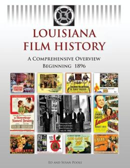 Louisiana Film History: A Comprehensive Overview Beginning 1896