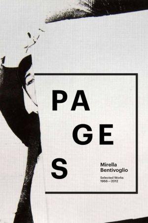 Mirella Bentivoglio: Pages: Selected Works 1966-2012