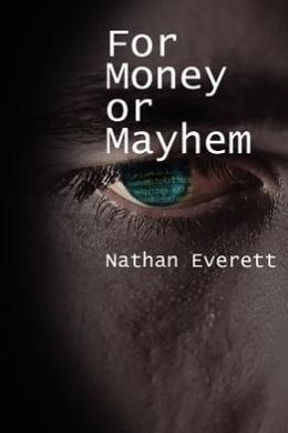 For Money or Mayhem