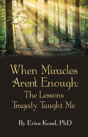 When Miracles Aren't Enough: The Lessons Tragedy Taught Me