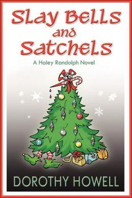 Slay Bells and Satchels (Haley Randolph Series)