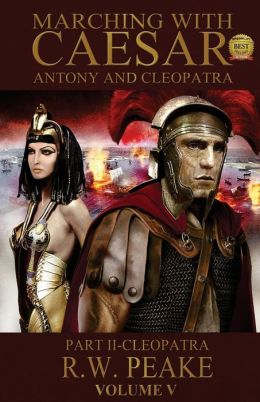 Marching With Caesar-Antony and Cleopatra: : Part II-Cleopatra
