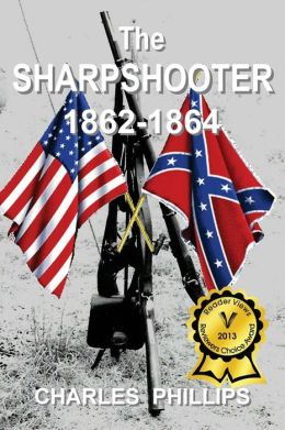 The Sharpshooter: 1862-1864