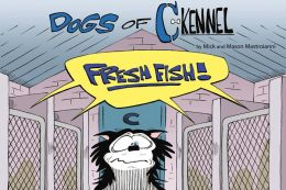The Dogs of C-Kennel: Fresh Fish