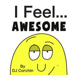 I Feel...Awesome