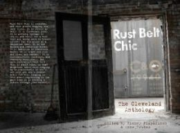Rust Belt Chic: The Cleveland Anthology