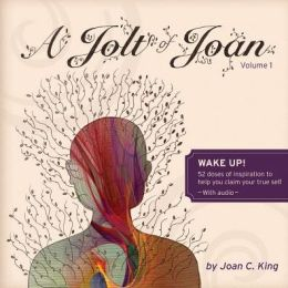 A Jolt of Joan: Wake up! 52 doses of inspiration to help you claim your true self