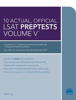 10 Actual, Official LSAT PrepTests Volume V: PrepTests 62 through 71