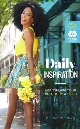 Daily Inspiration: Transform Your Mind, Body & Spirit